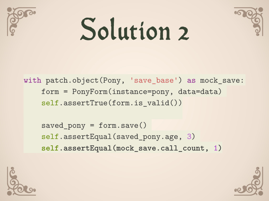 Solution 2 with patch.object(Pony, 'save_base')...
