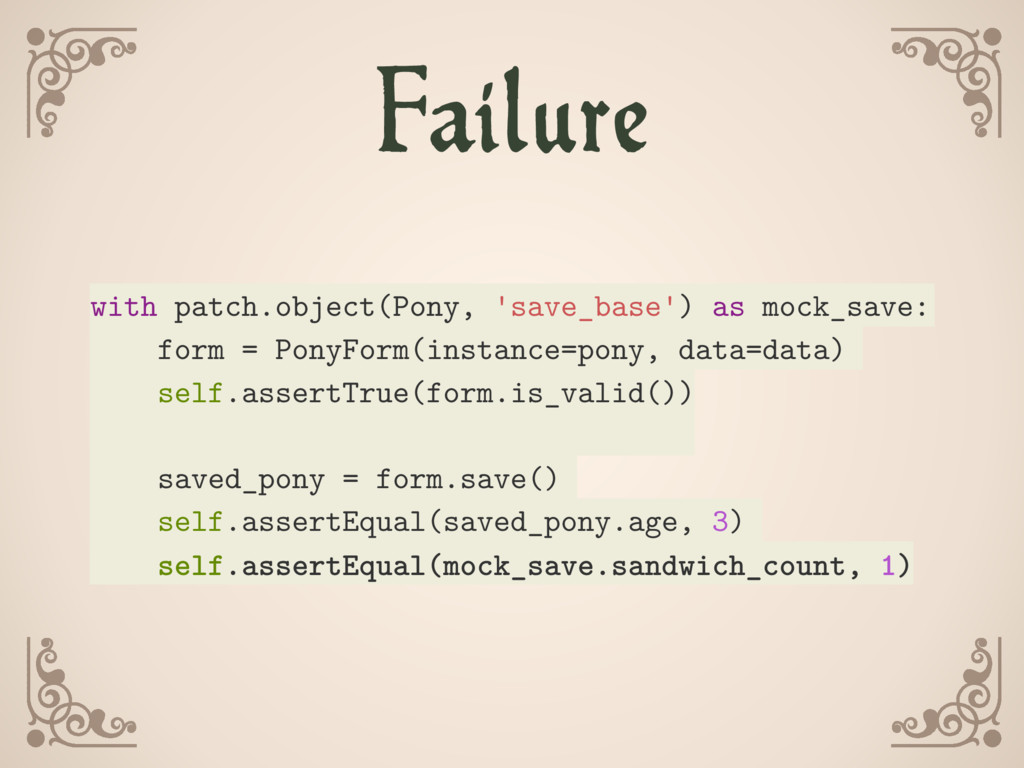 Failure with patch.object(Pony, 'save_base') as...