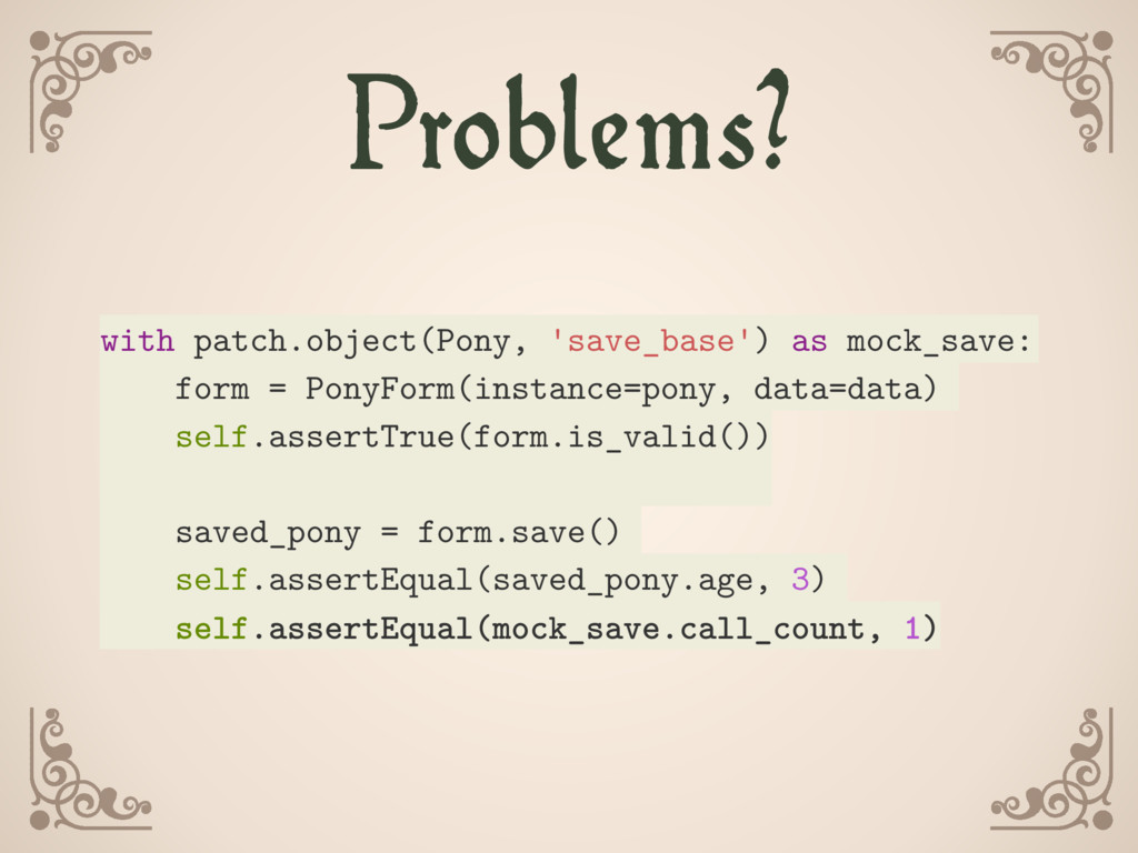 Problems? with patch.object(Pony, 'save_base') ...