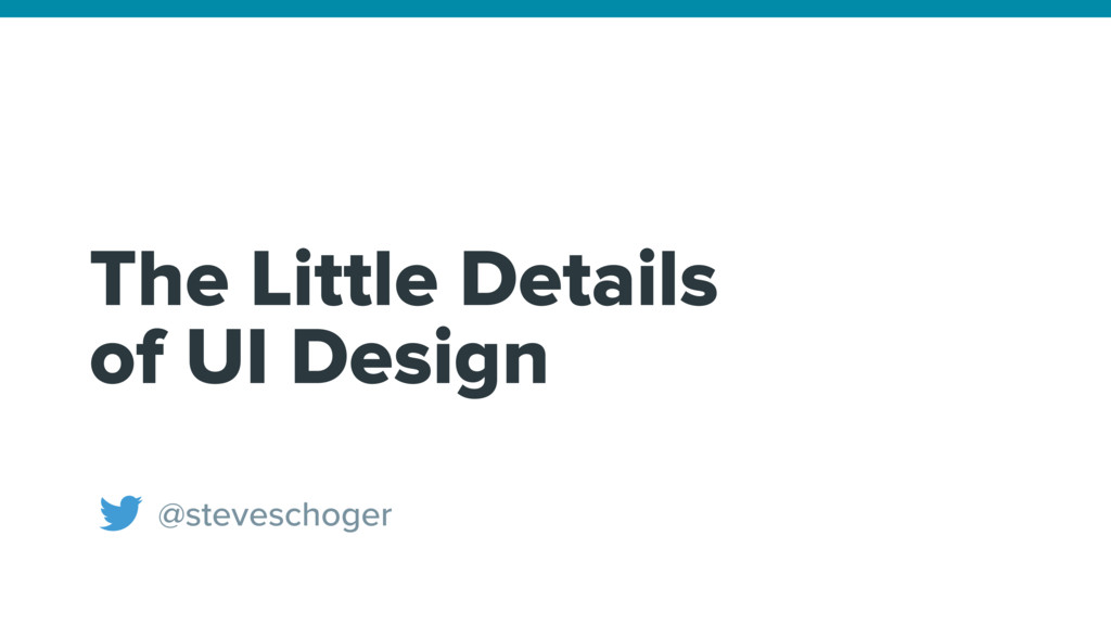The Little Details of UI Design @steveschoger