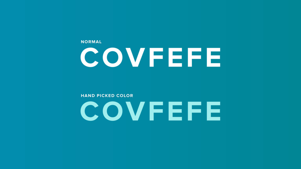 COVFEFE COVFEFE NORMAL HAND PICKED COLOR