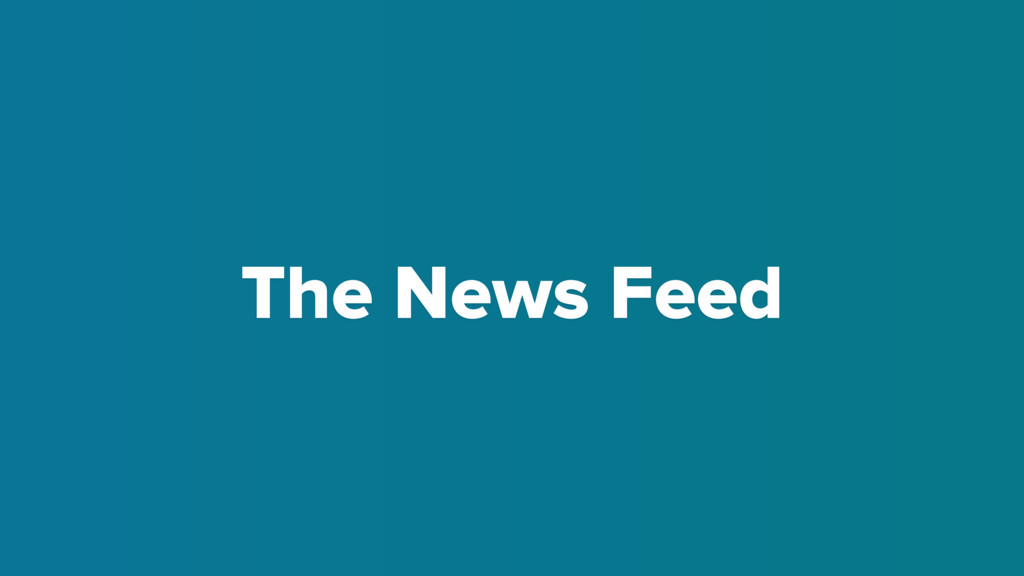 The News Feed