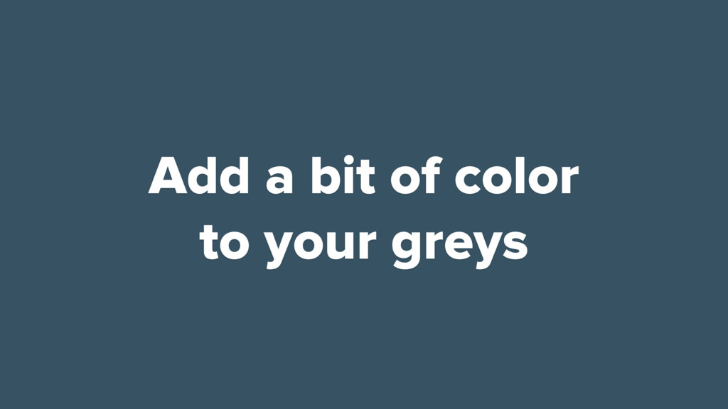 Add a bit of color to your greys