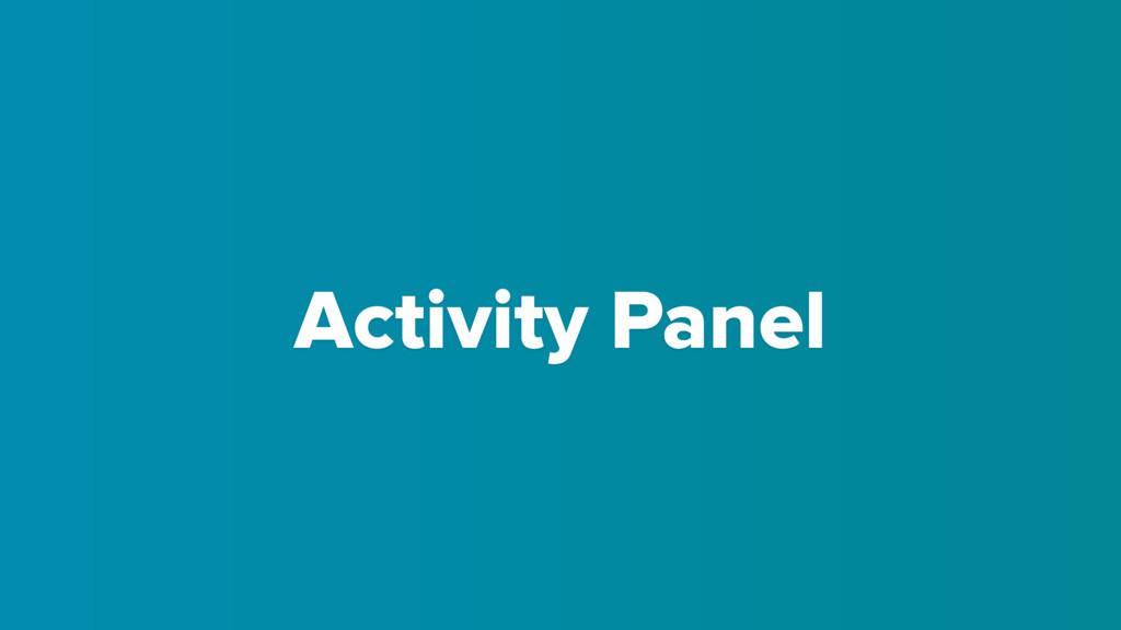 Activity Panel