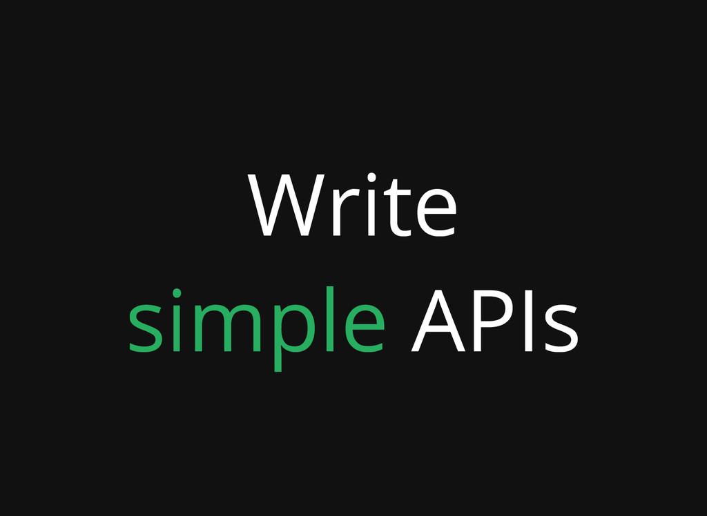 Write simple APIs