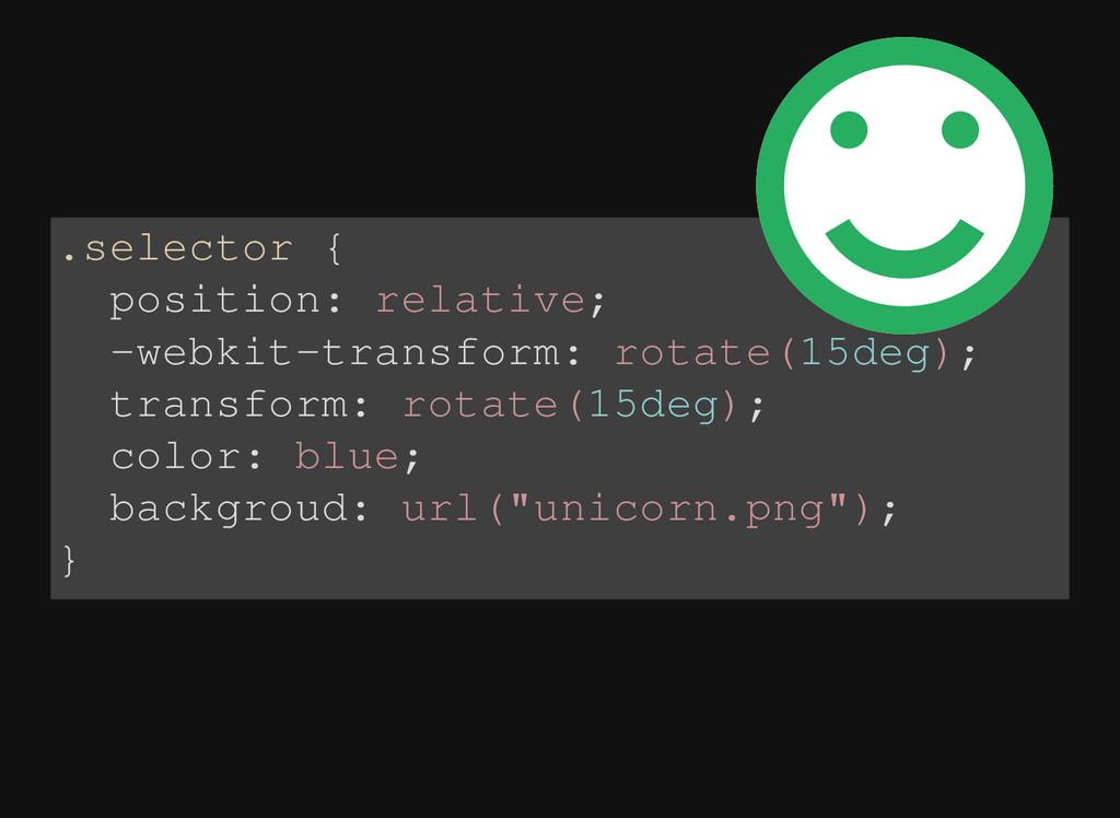 .selector { position: relative; -webkit-transfo...