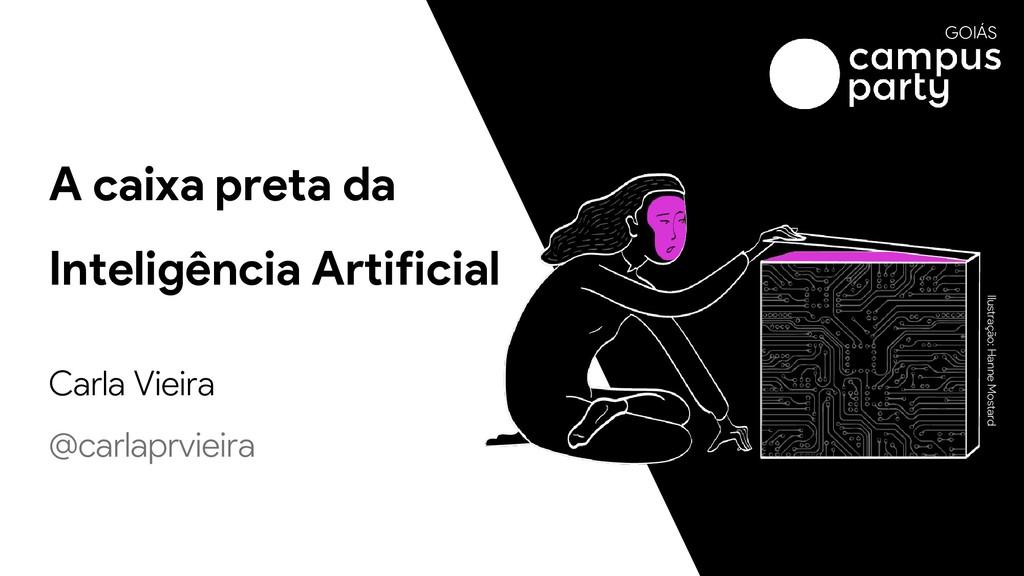 A caixa preta da Inteligência Artificial Carla ...