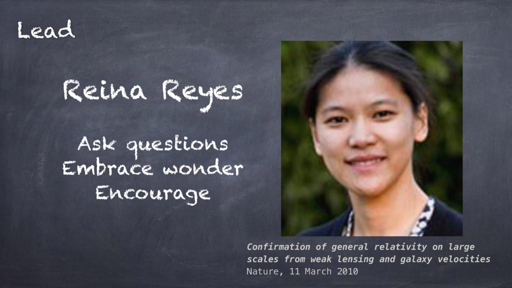 Reina Reyes Ask questions Embrace wonder Encour...
