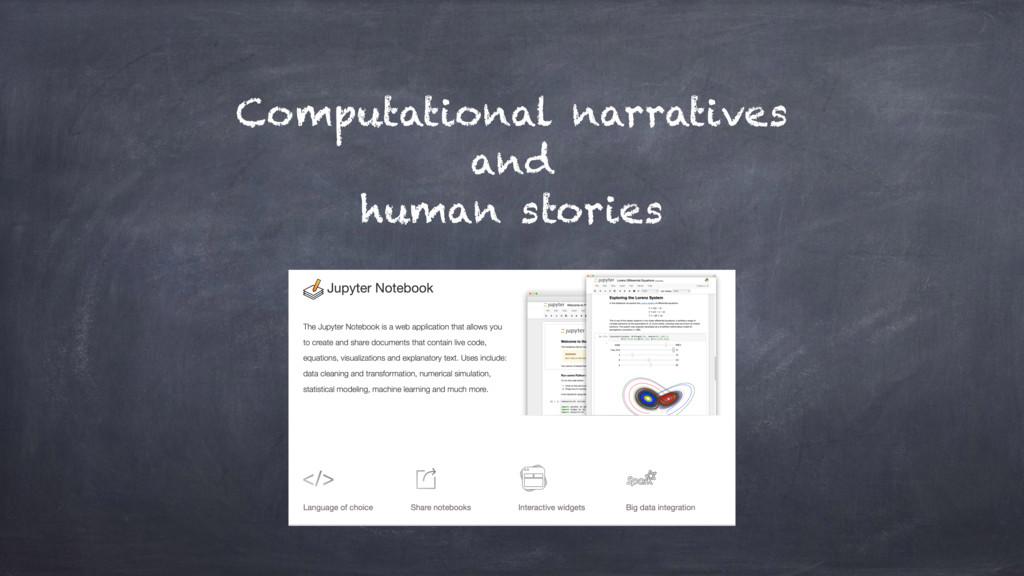 Computational narratives and human stories
