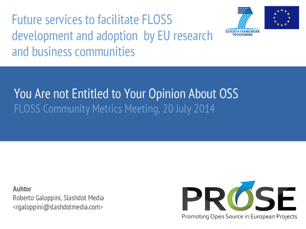 You Are not Entitled to Your Opinion About OSS ...