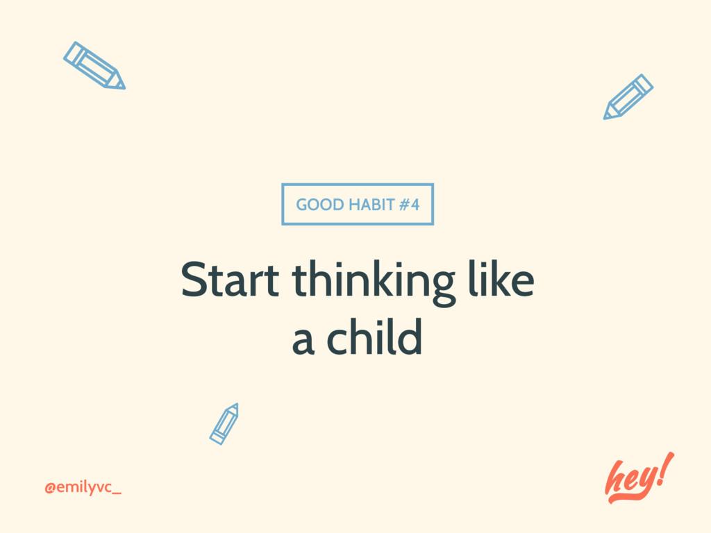 @emilyvc_ GOOD HABIT #4 Start thinking like a c...