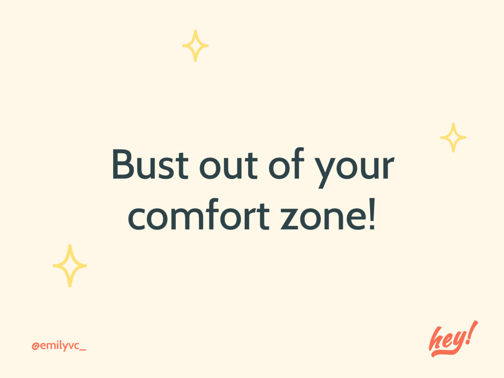 Bust out of your comfort zone! @emilyvc_