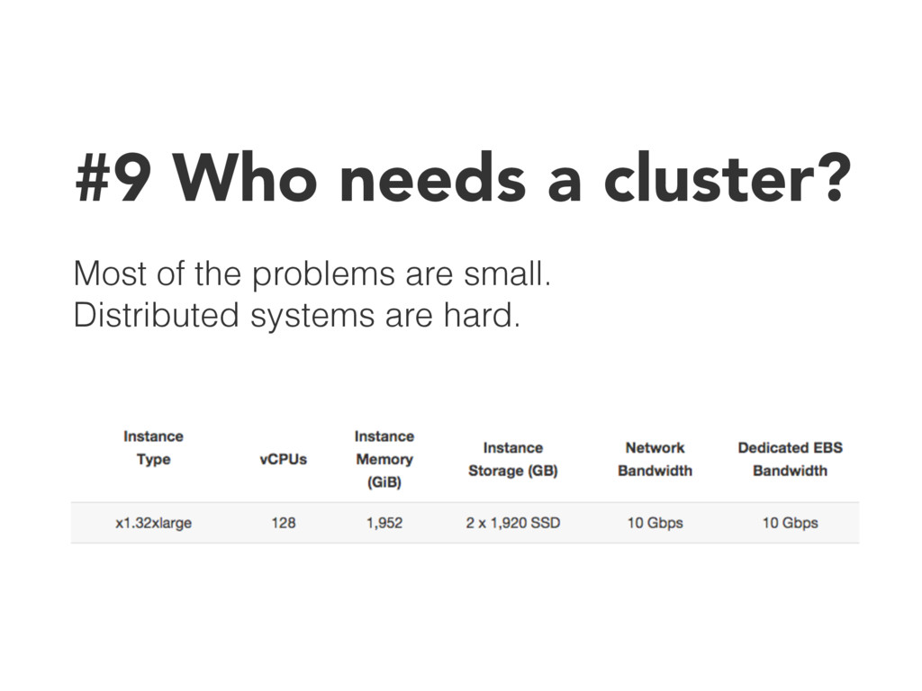 #9 Who needs a cluster? Most of the problems ar...