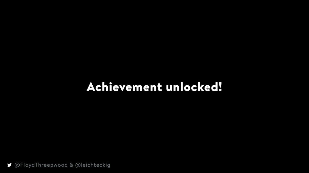 Achievement unlocked! @FloydThreepwood & @leich...