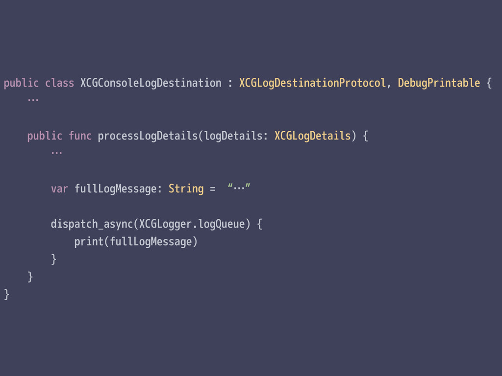 public class XCGConsoleLogDestination : XCGLogD...