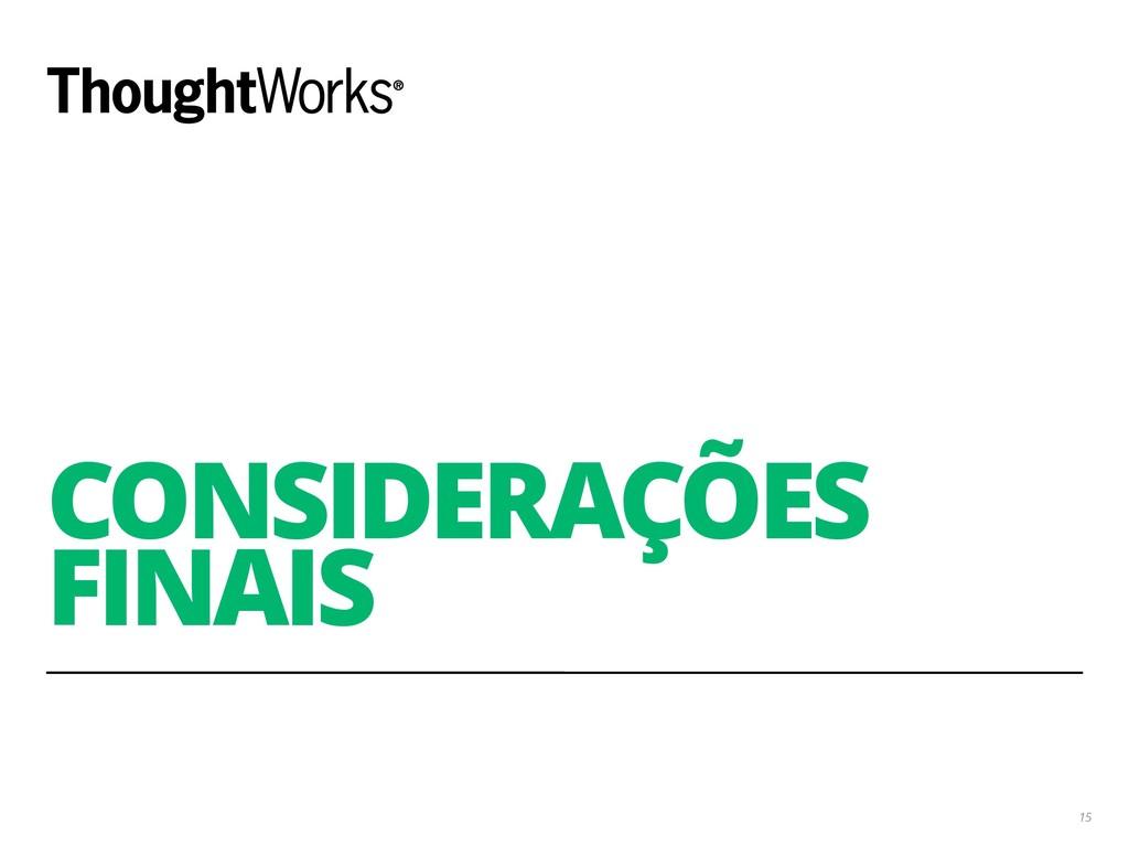 CONSIDERAÇÕES FINAIS 15