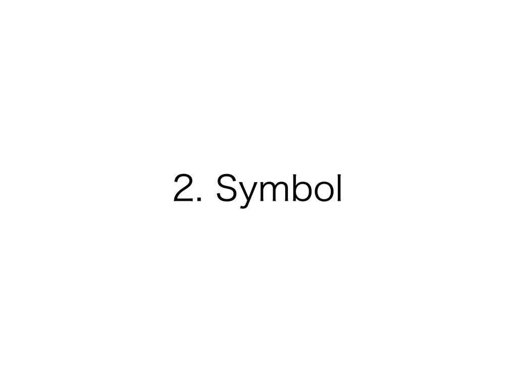 2. Symbol