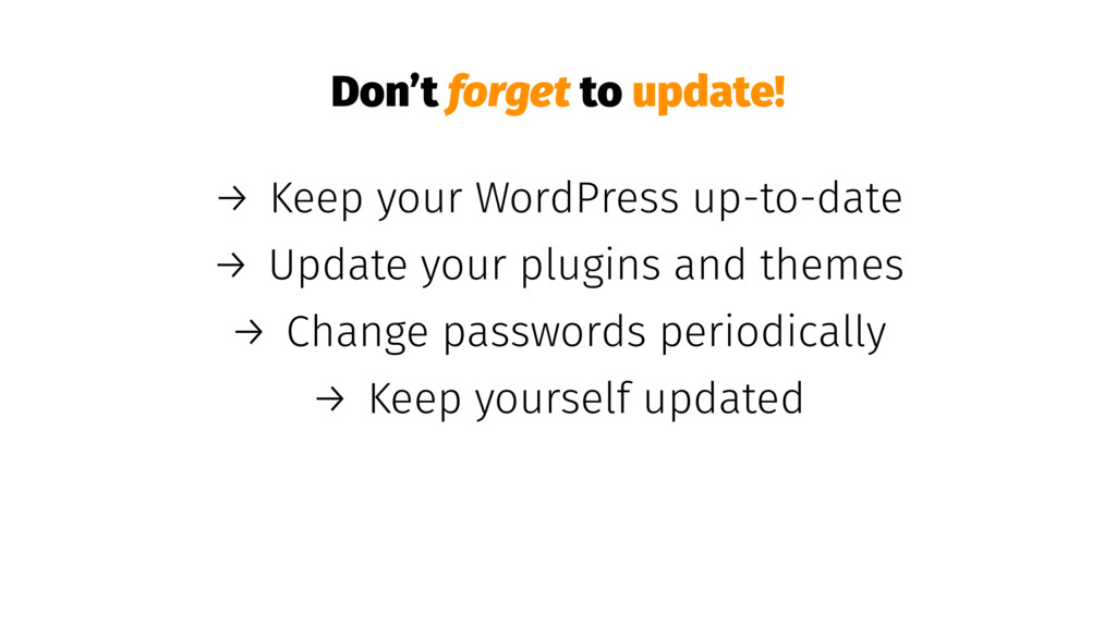 Don't forget to update! → Keep your WordPress u...