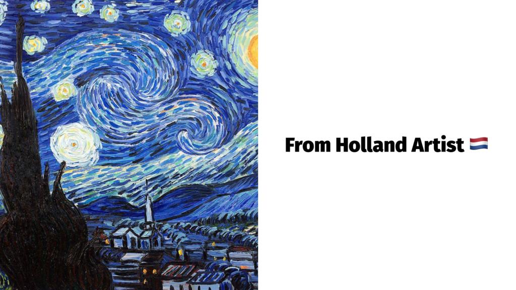 From Holland Artist