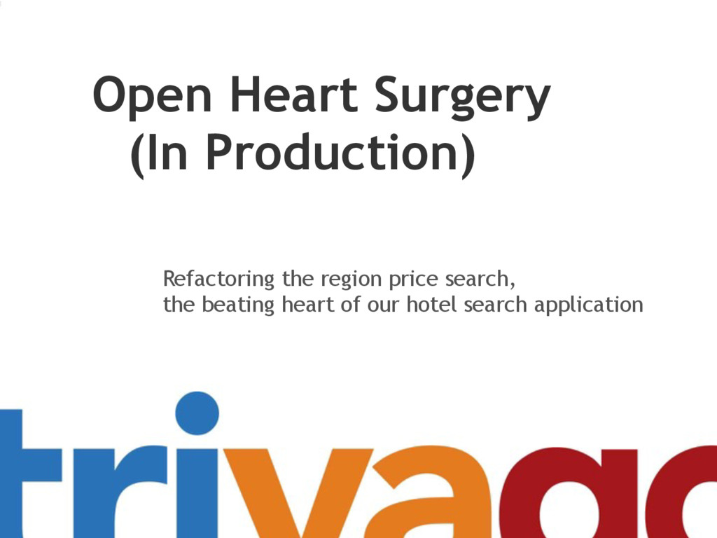 Open Heart Surgery (In Production) Refactoring ...