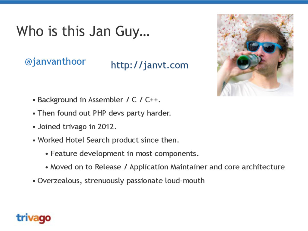 Who is this Jan Guy… • Background in Assembler ...