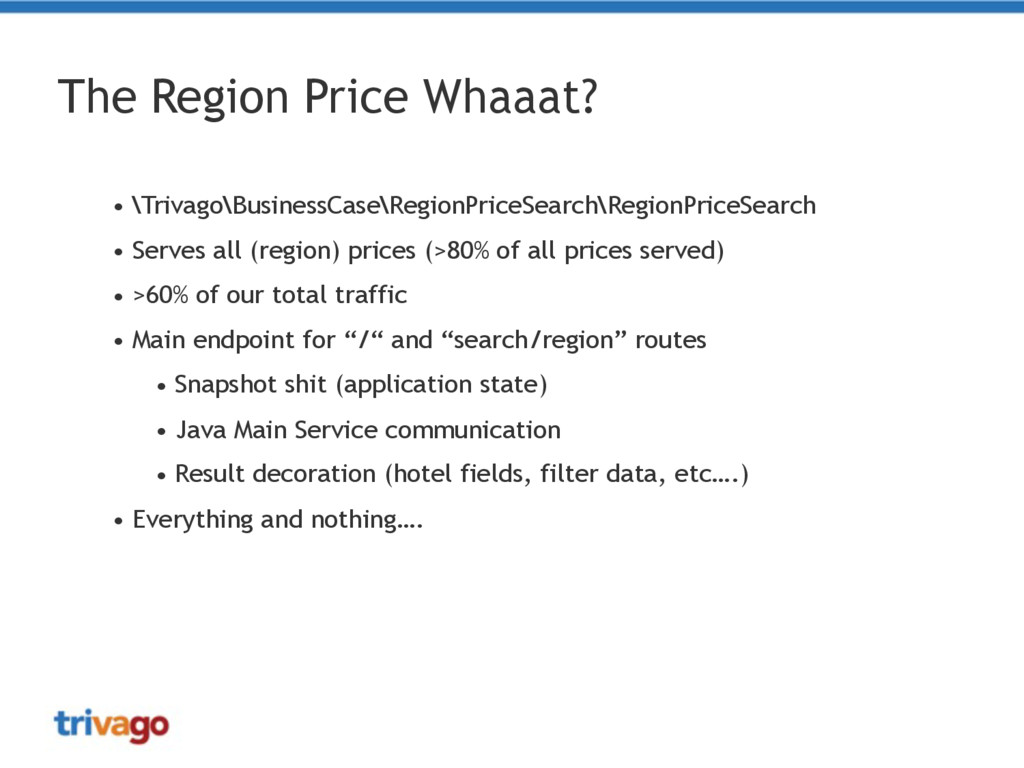The Region Price Whaaat? • \Trivago\BusinessCas...