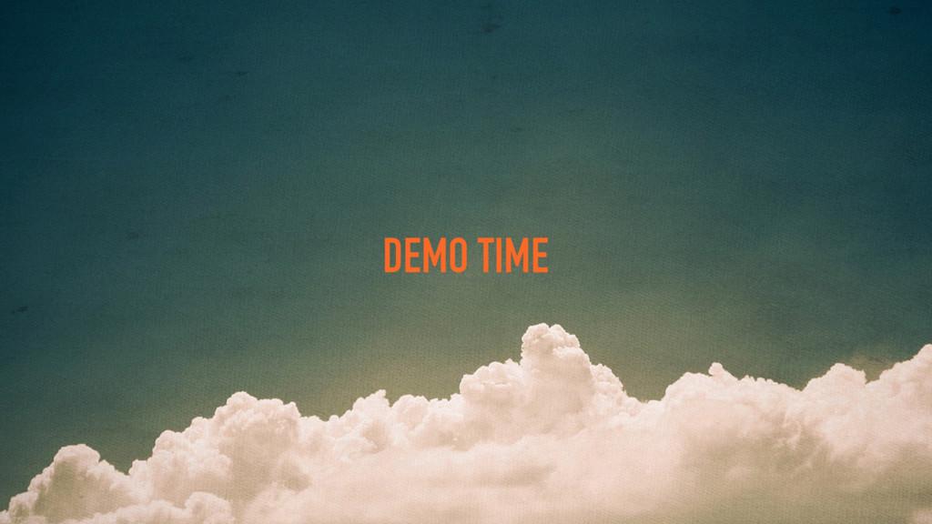 DEMO TIME