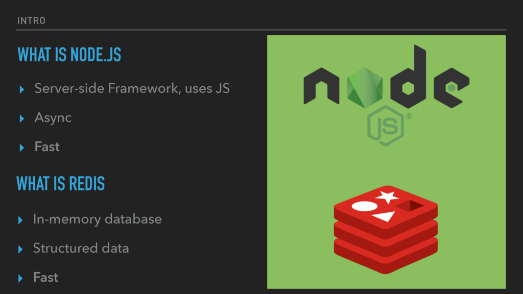 INTRO WHAT IS NODE.JS ▸ Server-side Framework, ...