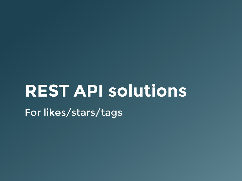 REST API solutions For likes/stars/tags