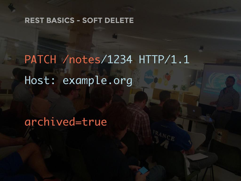REST BASICS - SOFT DELETE PATCH /notes/1234 HTT...