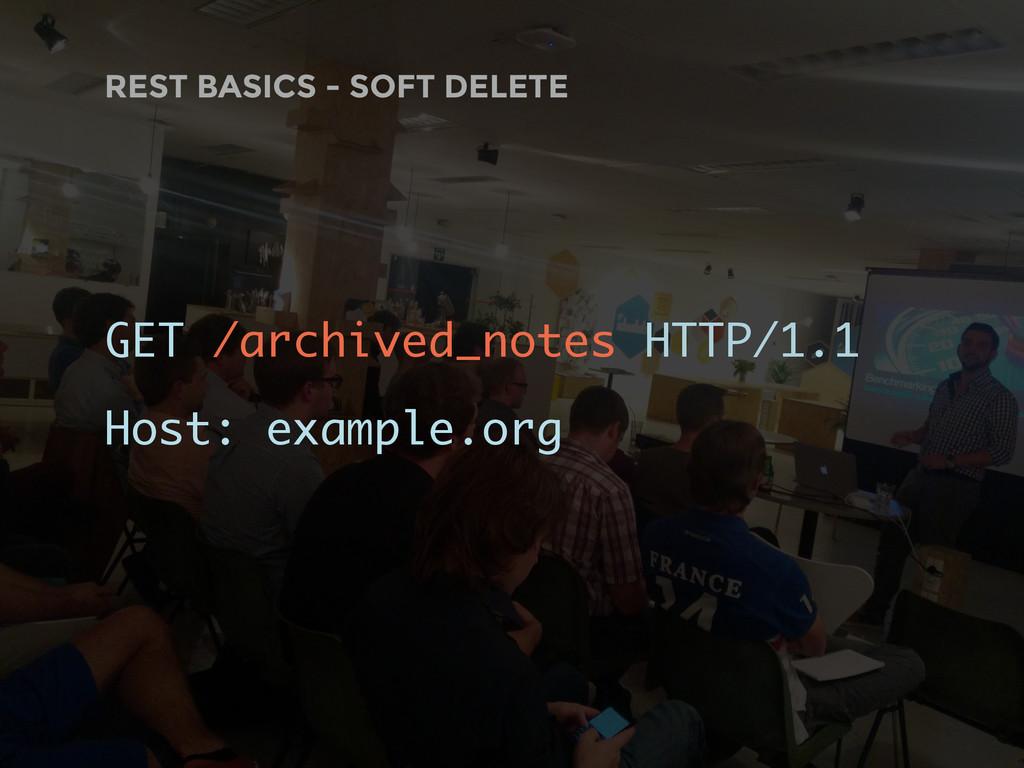 REST BASICS - SOFT DELETE GET /archived_notes H...