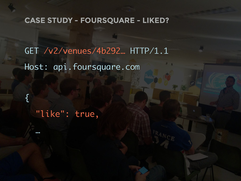 CASE STUDY - FOURSQUARE - LIKED? GET /v2/venues...