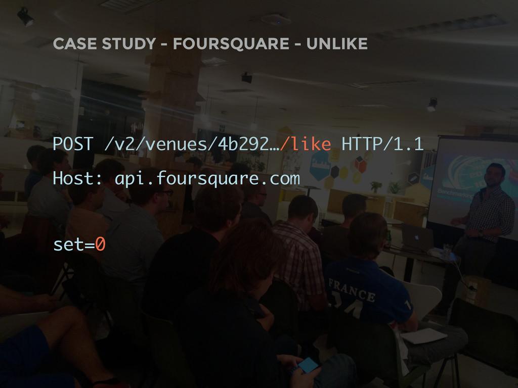 CASE STUDY - FOURSQUARE - UNLIKE POST /v2/venue...