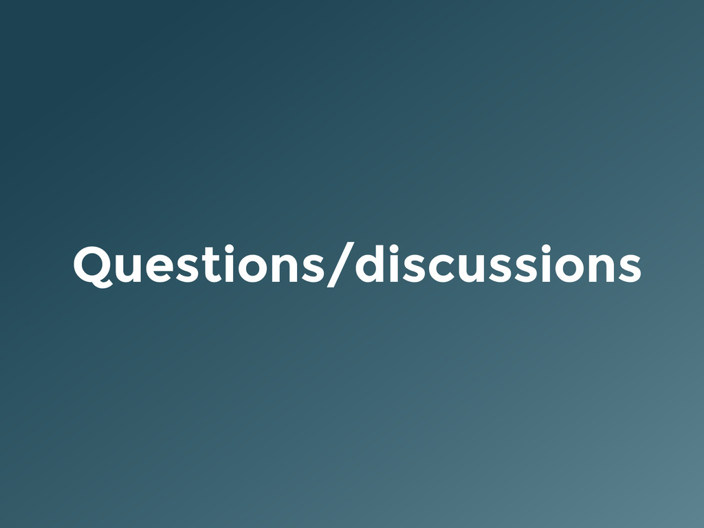 Questions/discussions