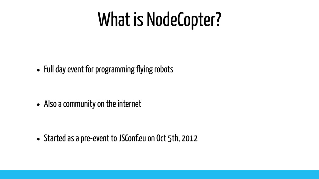 What is NodeCopter? • Full day event for progra...