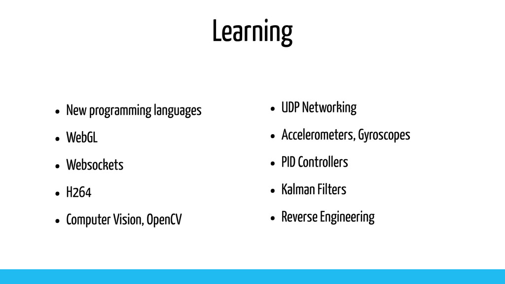 Learning • New programming languages • WebGL • ...