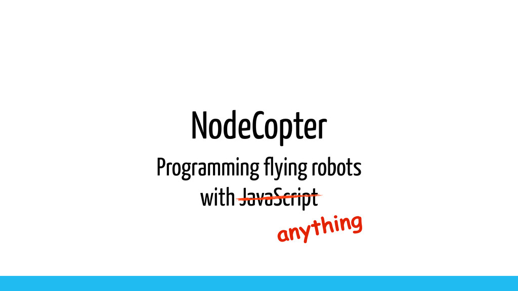 NodeCopter Programming flying robots with JavaS...