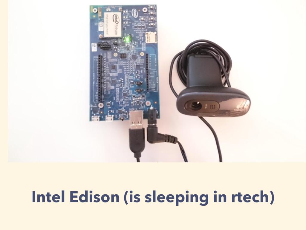 Intel Edison (is sleeping in rtech)