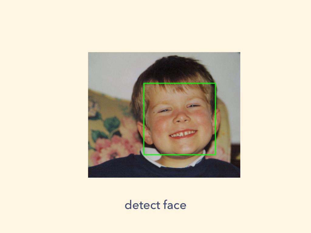 detect face