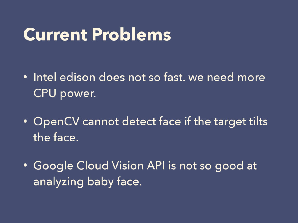 Current Problems • Intel edison does not so fas...