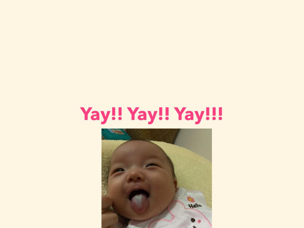 Yay!! Yay!! Yay!!!