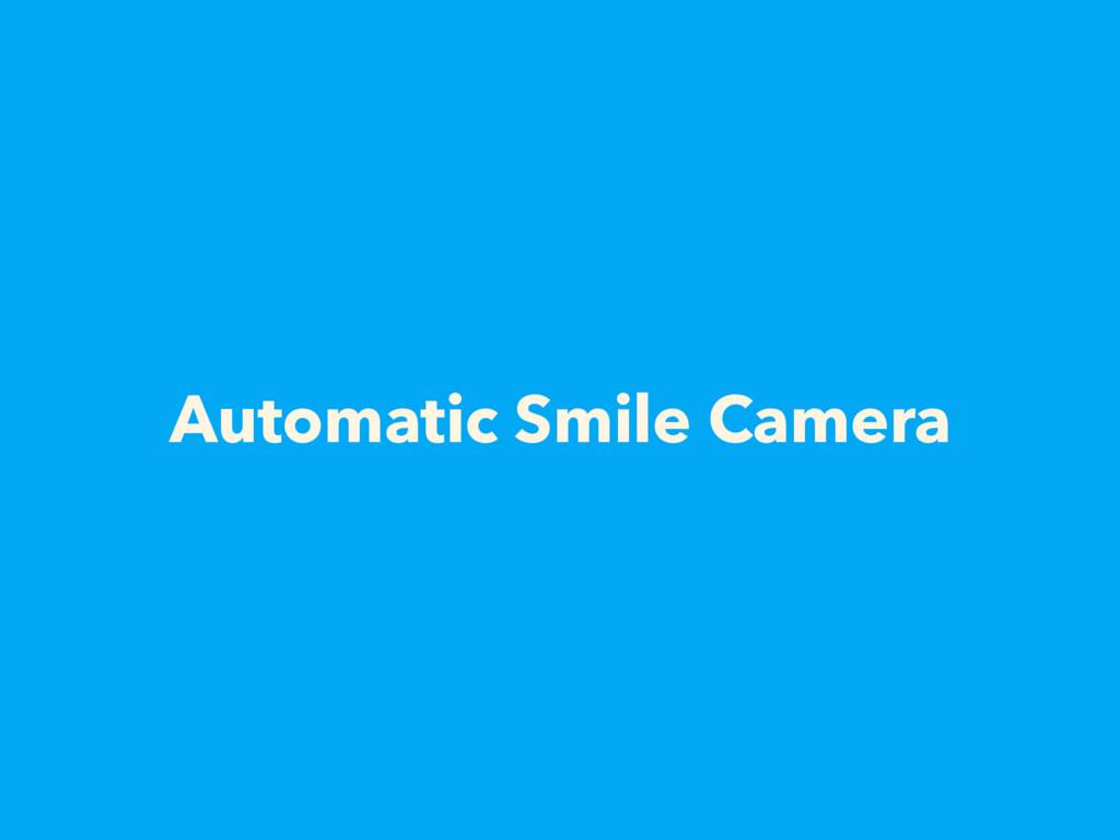 Automatic Smile Camera