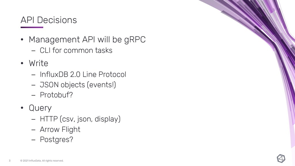 API Decisions • Management API will be gRPC – C...