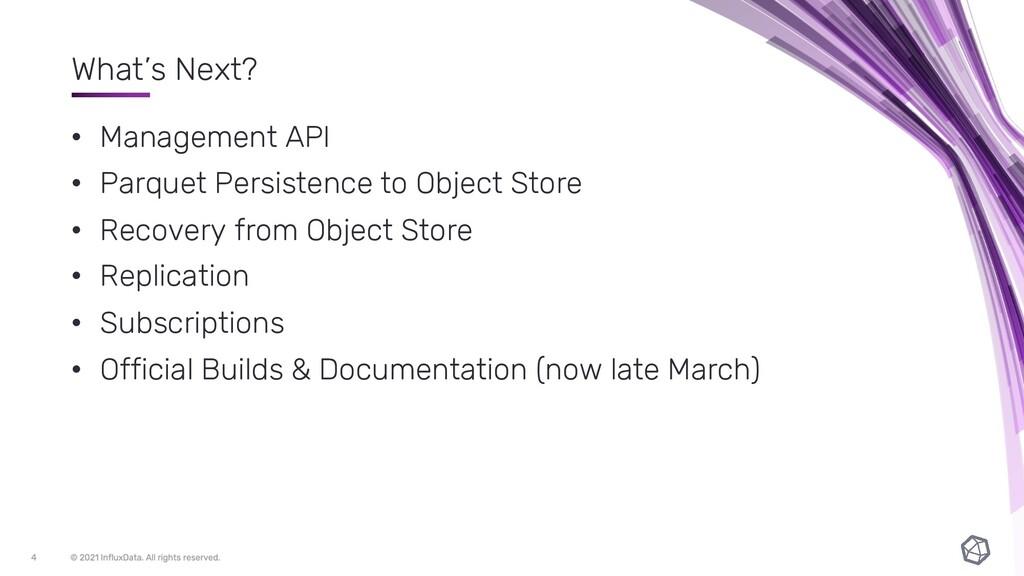 What's Next? • Management API • Parquet Persist...