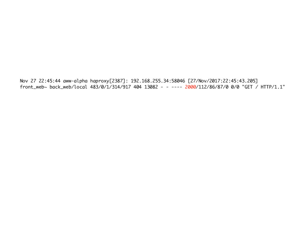 Nov 27 22:45:44 aww-alpha haproxy[2387]: 192.16...