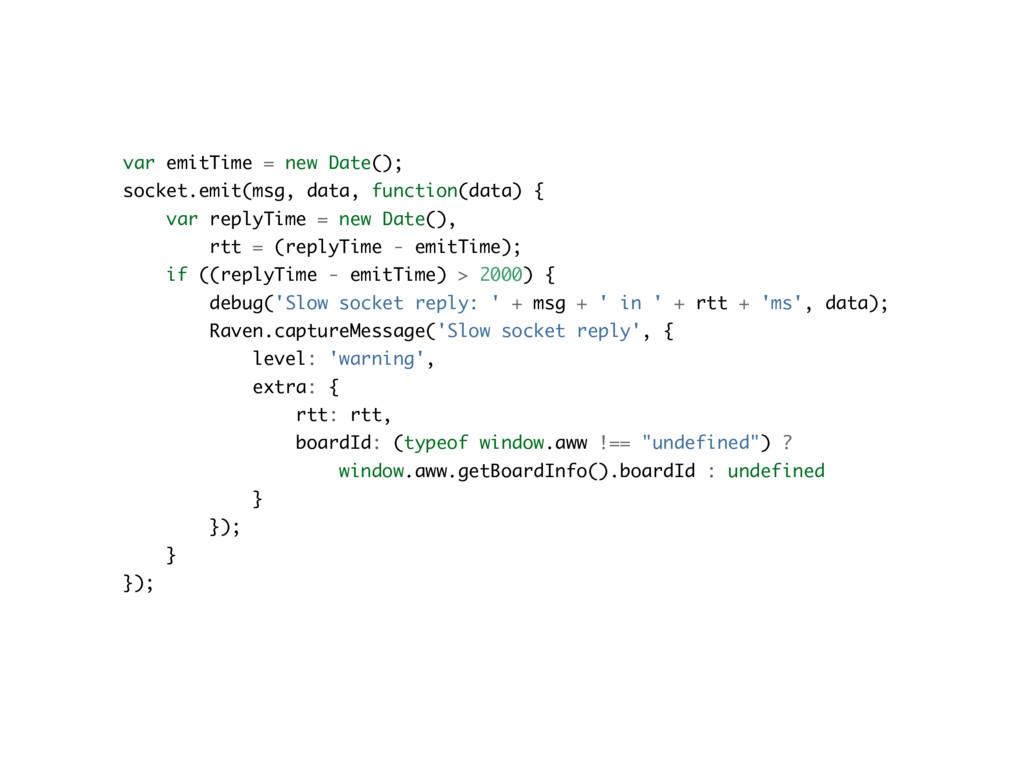 var emitTime = new Date(); socket.emit(msg, da...