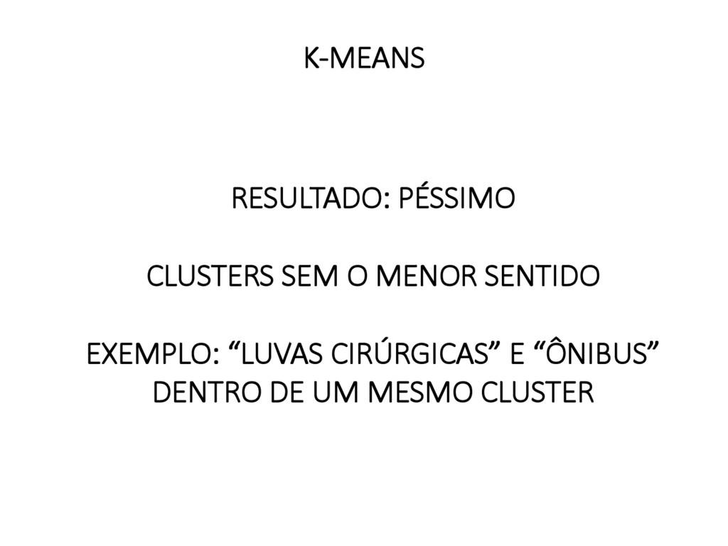 K-MEANS   RESULTADO: PÉSSIMO  CLUSTERS S...