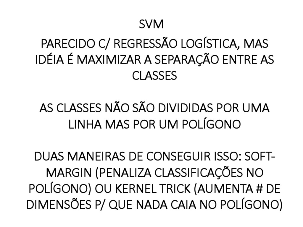 PARECIDO C/ REGRESSÃO LOGÍSTICA, MAS IDÉIA É MA...