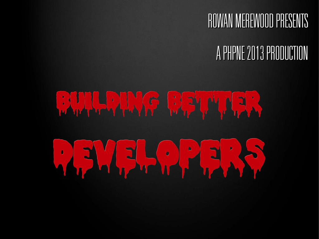 A PHPNE 2013 PRODUCTION A PHPNE 2013 PRODUCTION...