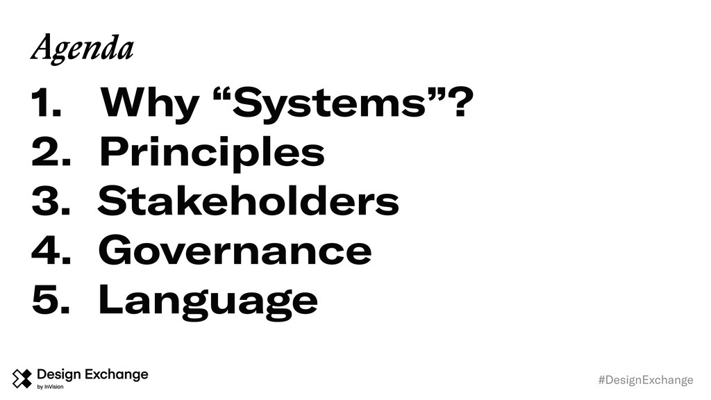 "1. Why ""Systems""? 2. Principles 3. Stakeholders..."